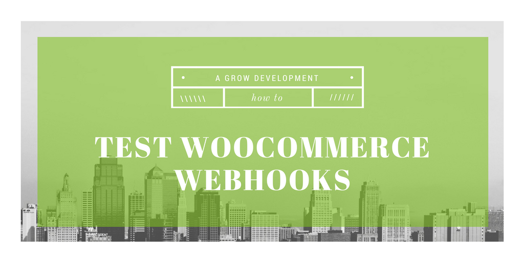 How to Test WooCommerce Webhooks