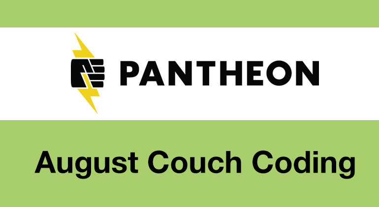 Pantheon August Couch Coding